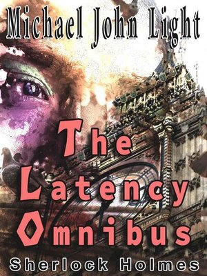 cover image of The Latency Omnibus: Sherlock Holmes, #20
