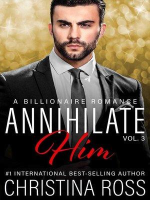 cover image of Annihilate Him, Volume 3