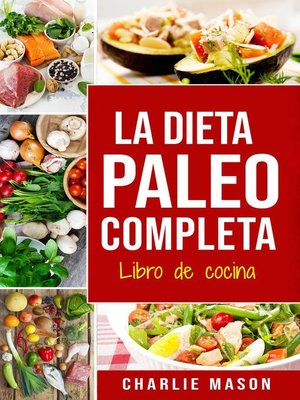 cover image of La Dieta Paleo Completa Libro de cocina En Español/The Paleo Complete Diet Cookbook In Spanish