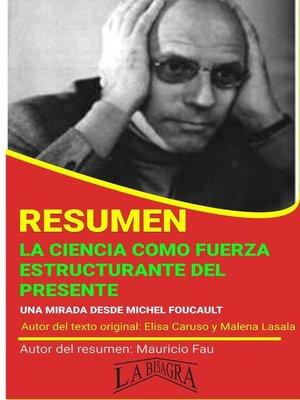cover image of Resumen de La Ciencia Como Fuerza Estructurante del Presente