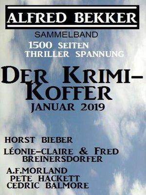 cover image of Der Krimi-Koffer Januar 2019--1500 Seiten Thriller Spannung