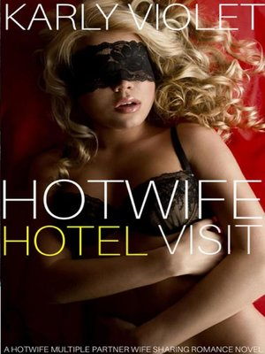 cover image of Hotwife Hotel Visit--A Hotwife Multiple Partner Wife Sharing Romance Novel