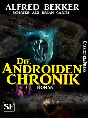 cover image of Brian Carisi SF Roman--Die Androiden-Chronik