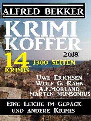 cover image of Krimi Koffer 2018--Eine Leiche im Gepäck und andere Krimis