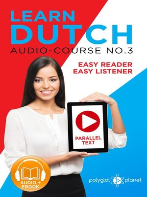 cover image of Learn Dutch--Easy Reader | Easy Listener | Parallel Text--Audio Course No. 3