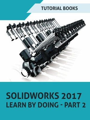 cover image of SOLIDWORKS 2017 Learn by doing--Part 2