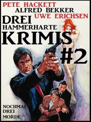 cover image of Drei hammerharte Krimis #2