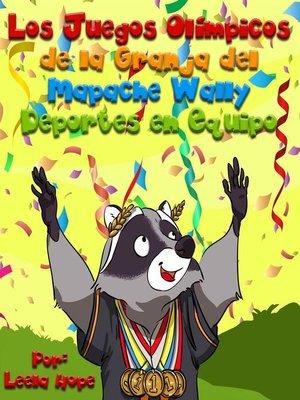 cover image of Los Juegos Olímpicos de la Granja del Mapache Wally Deportes en Equipo