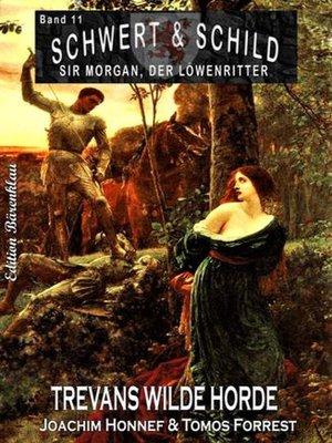 cover image of Schwert und Schild – Sir Morgan, der Löwenritter Band11