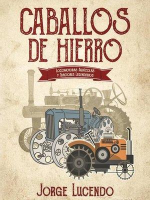 cover image of Caballos de Hierro