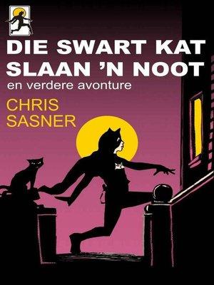 cover image of Die Swart Kat slaan 'n noot