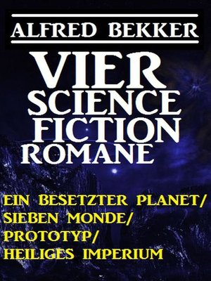 cover image of Alfred Bekker--Vier Science Fiction Romane