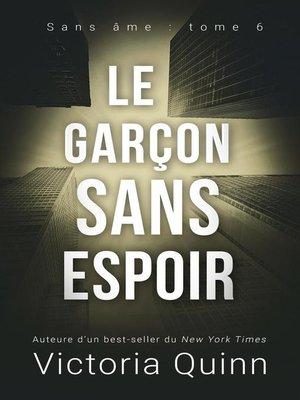 cover image of Le garçon sans espoir