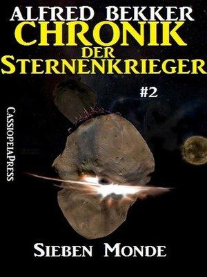 cover image of Sieben Monde--Chronik der Sternenkrieger #2
