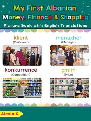 cover image of My First Albanian Money, Finance & Shopping Picture Book with English Translations