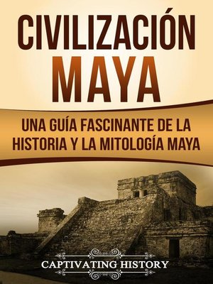 cover image of Civilización Maya