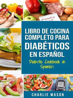 cover image of Libro de cocina completo para diabéticos en español/ Diabetic cookbook in spanish