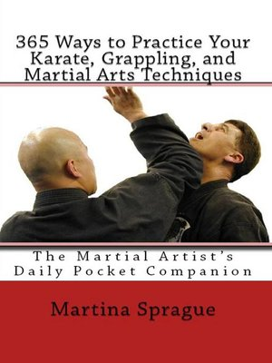 cover image of 365 Ways to Practice Your Karate, Grappling, and Martial Arts Techniques