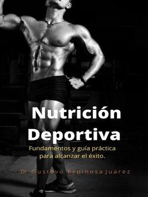 cover image of Nutrición Deportiva Fundamentos y guía práctica para alcanzar el éxito