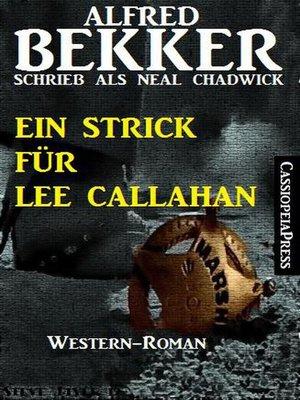 cover image of Neal Chadwick Western--Ein Strick für Lee Callahan