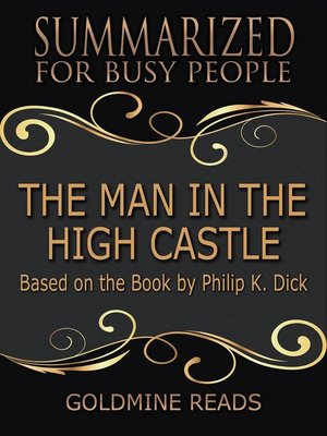 cover image of The Man in the High Castle--Summarized for Busy People