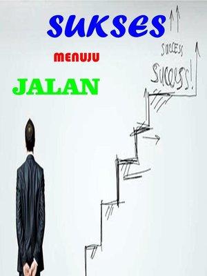 cover image of Jalan Menuju Sukses