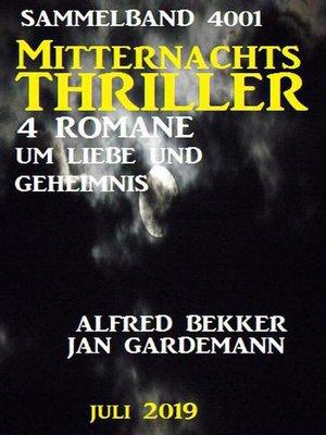cover image of Mitternachts-Thriller Sammelband 4001--Vier Romane um Liebe und Geheimnis Juli 2019