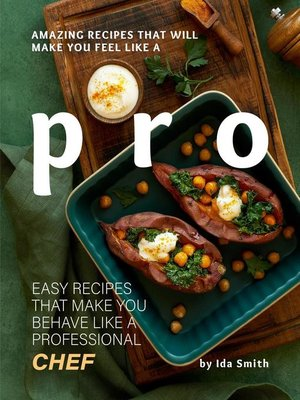 cover image of Amazing Recipes That Will Make You Feel Like a Pro