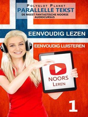 cover image of Noors leren--Parallelle Tekst | Eenvoudig lezen | Eenvoudig luisteren--DE MEEST FANTASTISCHE NOORSE AUDIOCURSUS