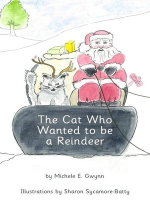 cover image of The Cat Who Wanted to be a Reindeer