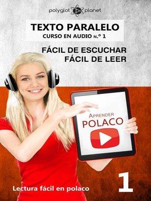 cover image of Aprender Polaco | Texto paralelo | Fácil de leer | Fácil de escuchar--CURSO EN AUDIO n.º 1