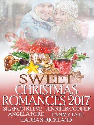 cover image of Sweet Christmas Romances 2017