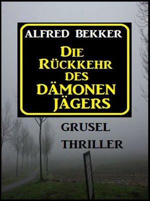 cover image of Alfred Bekker Grusel Thriller