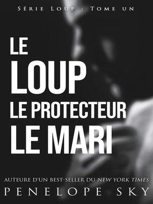 cover image of Le Loup Le Protecteur Le Mari