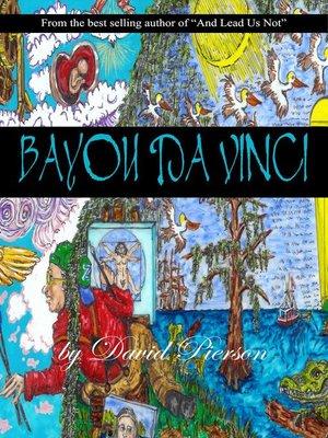 cover image of Bayou Da Vinci