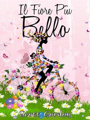cover image of Il Fiore Più Bello