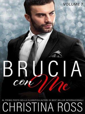 cover image of Brucia con Me (Volume 7)