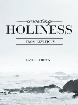 cover image of Unveiling Holiness From Leviticus