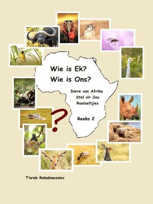 cover image of Wie is Ek? Wie is Ons? Diere van Afrika Stel vir Jou Raaiseltjies--Reeks 2