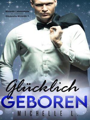 cover image of Glücklich geboren