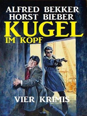 cover image of Kugel im Kopf