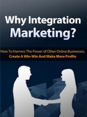 cover image of Why Integration Marketing