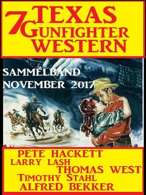 cover image of Sammelband 7 Texas Gunfighter Western November 2017