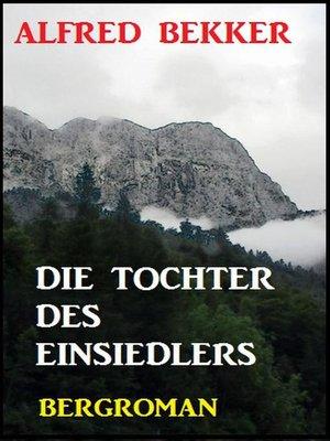 cover image of Alfred Bekker Bergroman
