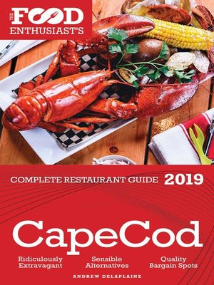 cover image of Cape Cod--2019--The Food Enthusiast's Complete Restaurant Guide