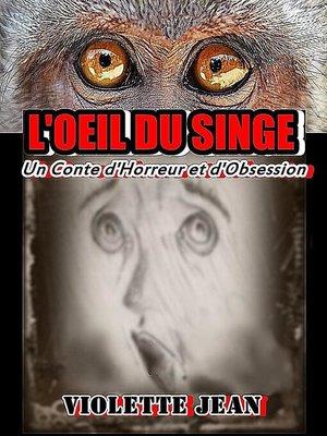 cover image of L'oeil Du Singe, Un Conte d'Horreur et d'Obsession