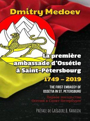 cover image of La première ambassade d'Ossétie à Saint-Pétersbourg (1749--2019)