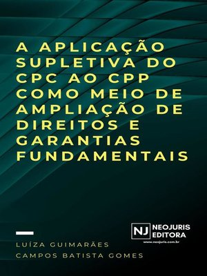 cover image of A aplicação supletiva do CPC ao CPP como meio de ampliação de direitos e garantias fundamentais