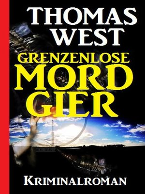 cover image of Grenzenlose Mordgier