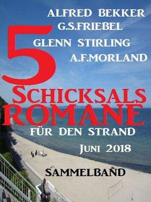 cover image of Sammelband 5 Schicksalsromane für den Strand Juni 2018